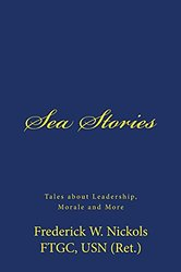 Sea Stories: Tales about Leadership, Morale and More